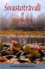 Sivastotravali of Utpaladeva: A Mystical Hymn of K…