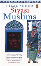 Siyasi Muslims: A Story of Political Islams in Ind…