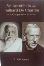 Sri Aurobindo and Teilhard de Chardin: A Comparati…