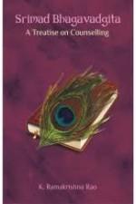 Srimad Bhagavadgita: A Treatise on Counselling