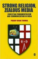 Strong Religion, Zealous Media: Christian Fundamen…