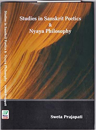 Studies in Sanskrit Poetics & Nyaya Philosophy