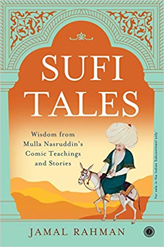 Sufi Tales: Wisdom from Mulla Nasruddin's Comic Te…
