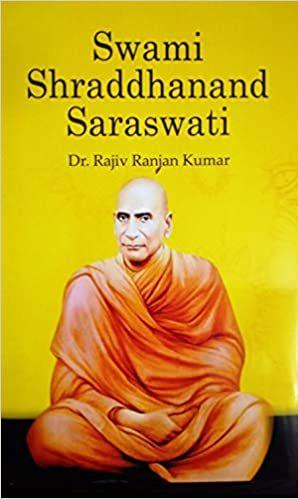 Swami Shraddhanand Saraswati (Hardback)