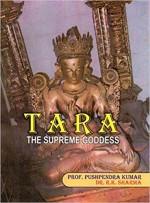 TARA: The Supreme Goddess