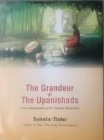 The Grandeur of the Upanishads: A New Interpretati…