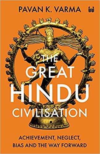 The Great Hindu Civilisation: Achievement, Neglect…
