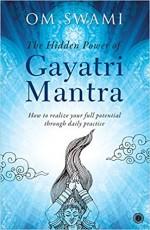 The Hidden Power of Gayatri Mantra