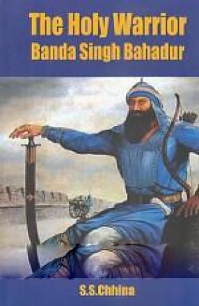 The Holy Warrior Banda Singh Bahadur