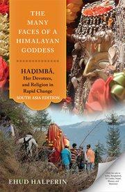 The Many Faces of a Himalayan Goddess: Hadimba, He…