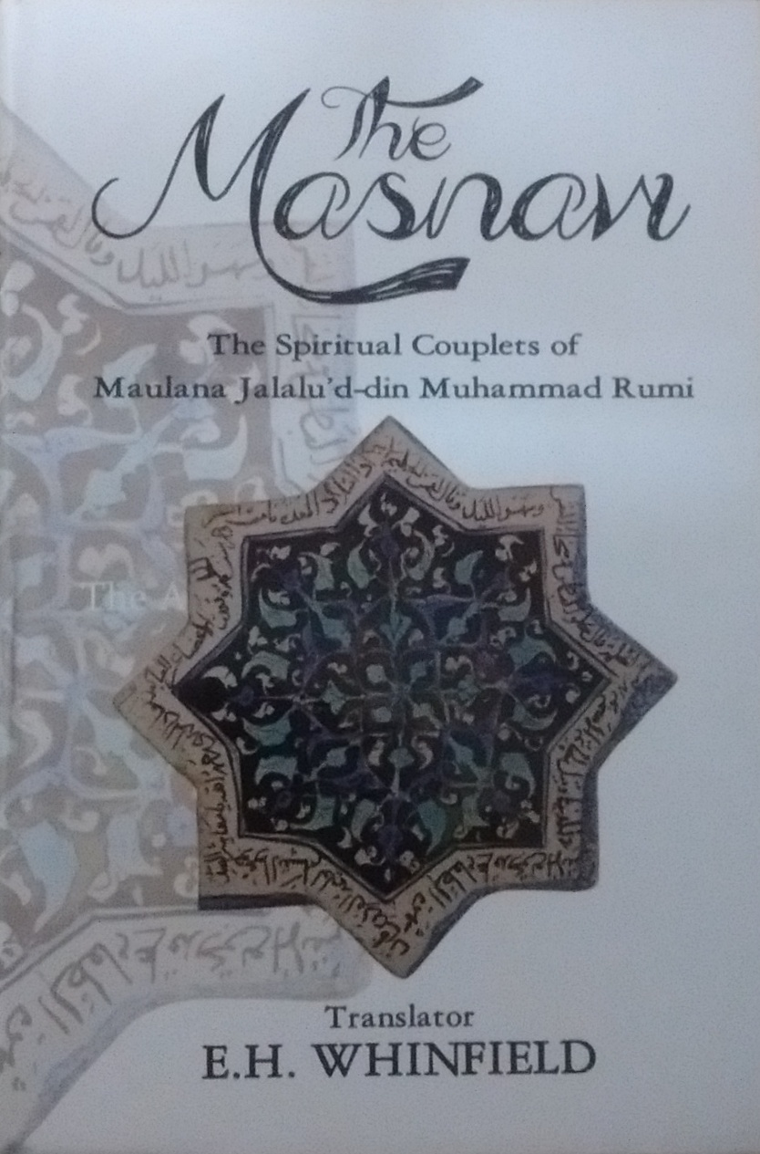 The Masnavi: The Spiritual Couplets of Maulana Jal…