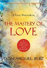 The Mastery of Love: A Practical Guide to The Art …