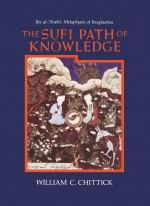 The Sufi Path of Knowledge: Ibn al-Arabi`s Metaphy…