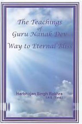 The Teachings of Guru Nanak Dev: Way to Eternal Bl…