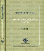 The Vatulasuddhakhya Tantra: The Exposition of the…