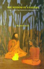The Wisdom of Vasistha: A Study on Laghu Yoga Vasi…