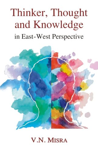 Thinker, Thought and Knowledge in East–West Perspe…