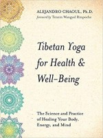 Tibetan Yoga for Health and Well-Being: The Scienc…