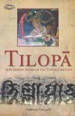 Tilopa: A Buddhist Yogin of The Tenth Century