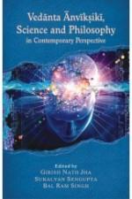 Vedanta Anviksiki, Science and Philosophy in Conte…