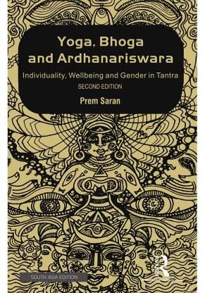 Yoga, Bhoga and Ardhanariswara: Individuality, Wel…