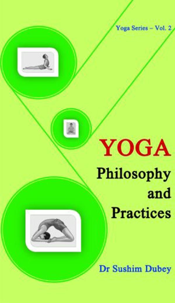 Yoga Philosophy and Practices (Hardback)