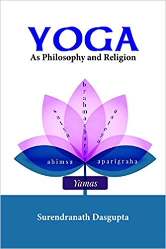 Yoga as Philosophy and Religion (Paperback)