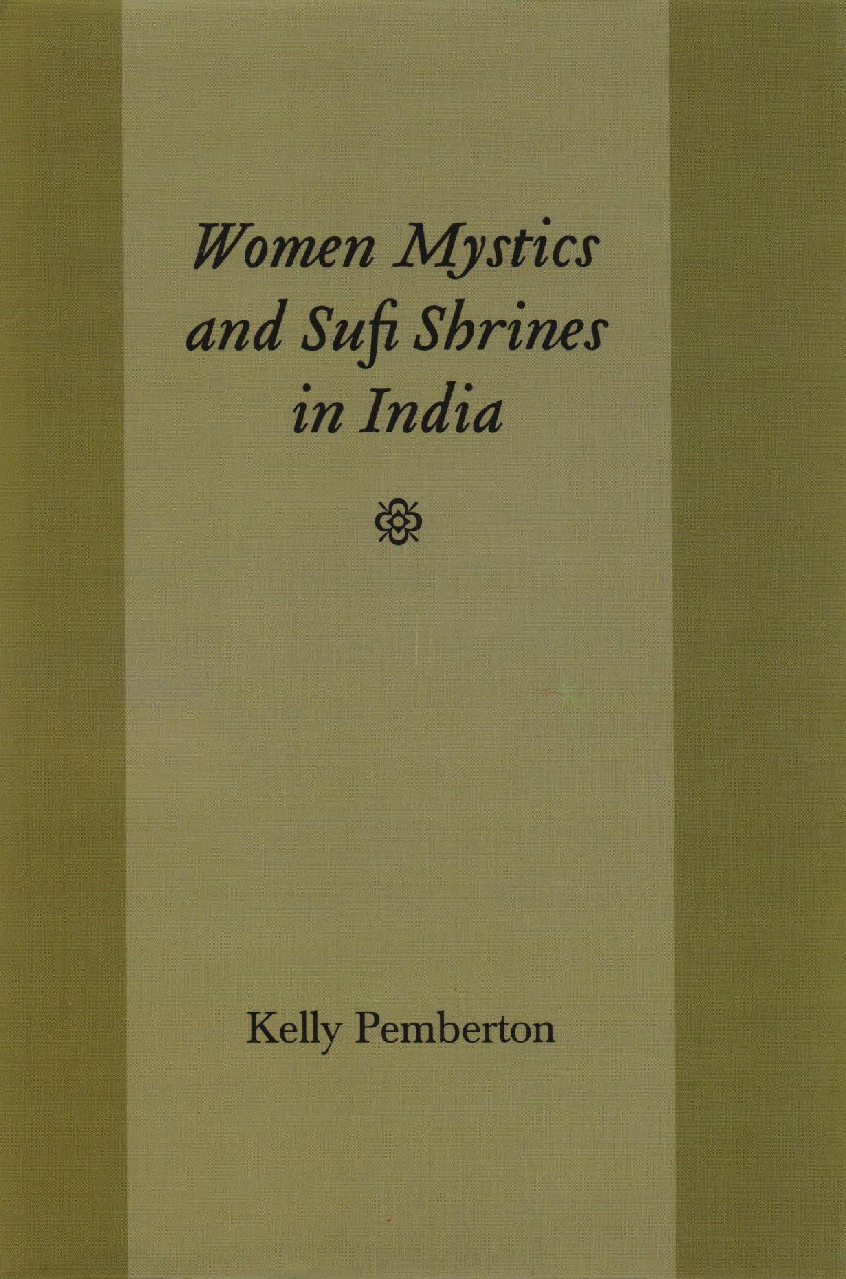 Women Mystics and Sufi Shrines in India