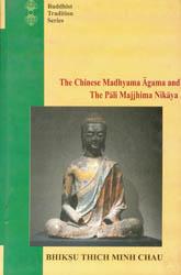 The Chinese Madhyama Agama and the Pali Majjhima N…