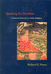 Speaking for Buddhas (Scriptural Commentary in Ind…