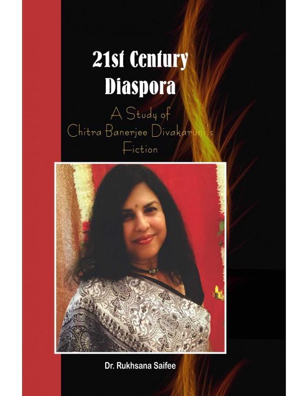 21st Century Diaspora: A Study of Chitra Banerjee …