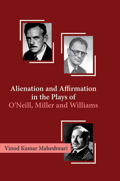 Alienation and Affirmation in the Plays of O'Neill…
