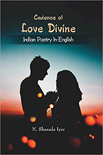 Cadence of Love Divine: Indian Poetry in English
