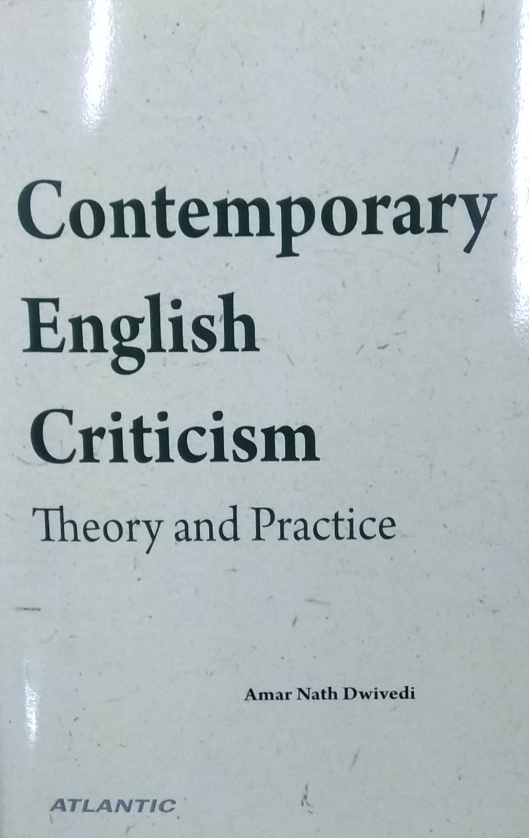 Contemporary English Criticism: Theory and Practic…