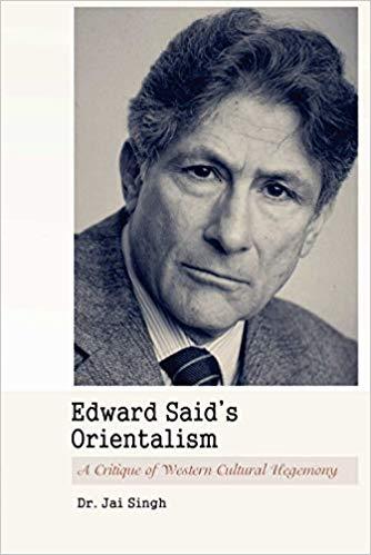 Edward Said's Orientalism: A Critique of Western C…