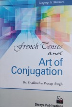 French Tenses and Art of Conjugation