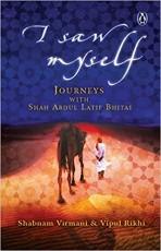 I Saw Myself: Journeys with Shah Abdul Latif Bhita…