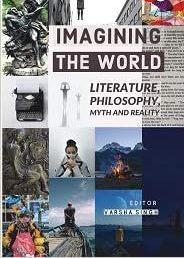 Imagining the World: Literature, Philosophy, Myth …