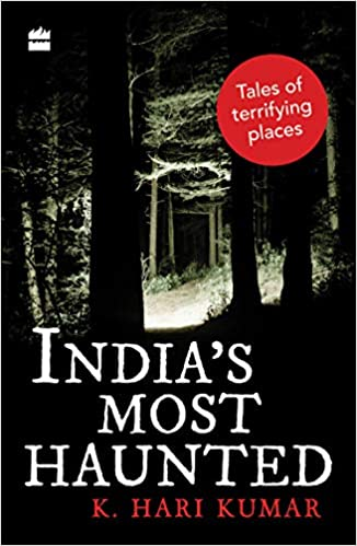 India's Most Haunted: Tales of Terrifying Places