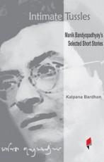 Intimate Tussles: Manik Bandyopadhyay's Selected S…