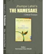 Jhumpa Lahiri's The Namesake (Critical Essays)