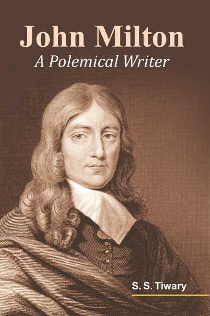John Milton: A Polemical Writer