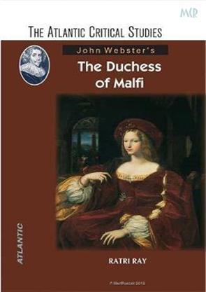 John Webster's The Duchess of Malfi (Hardback)