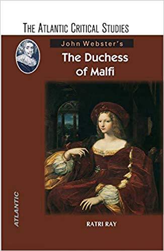 John Webster's The Duchess of Malfi