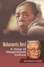 Mahasweta Devi: A Voice of Marginalised Culture