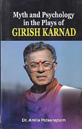 Myth and Psychology in the Plays of Girish Karnad …