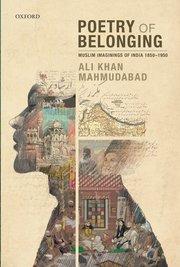 Poetry of Belonging: Muslim Imaginings of India 18…