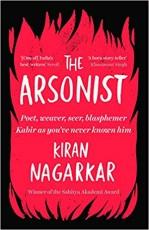 The Arsonist: Poet, Weaver, Seer, Blasphemer
