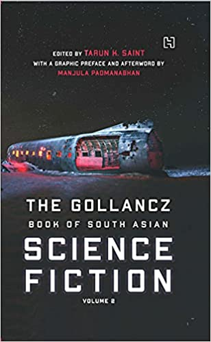 The Gollancz Book of South Asian Science Fiction V…
