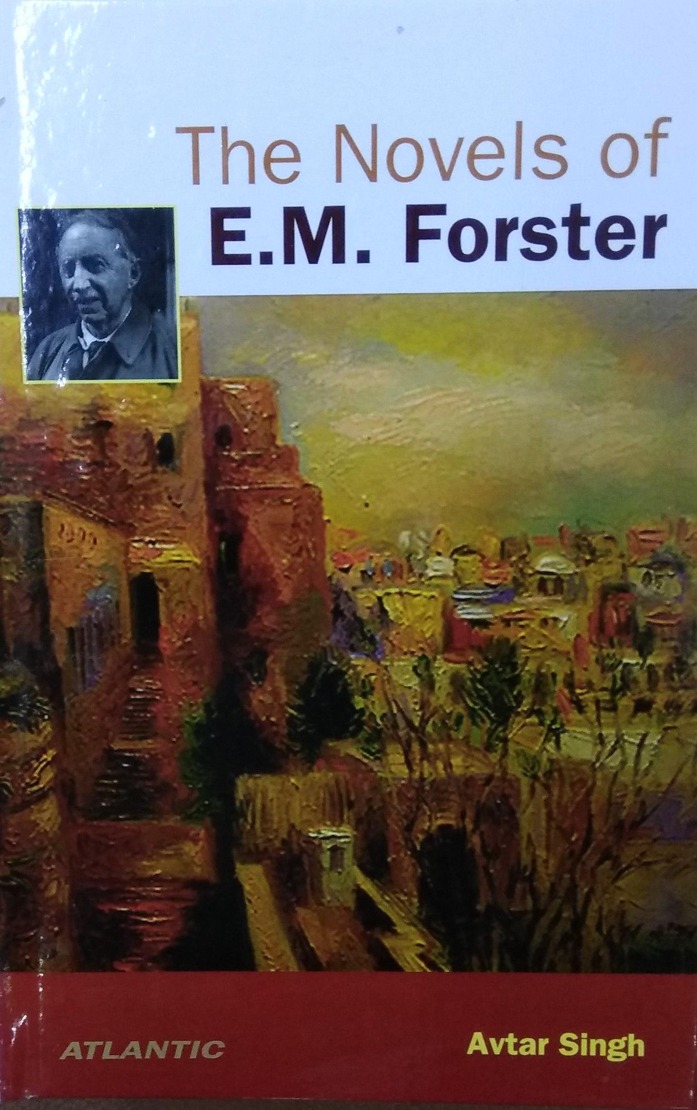 The Novels of E M Forster